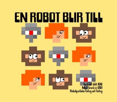 En robot blir till